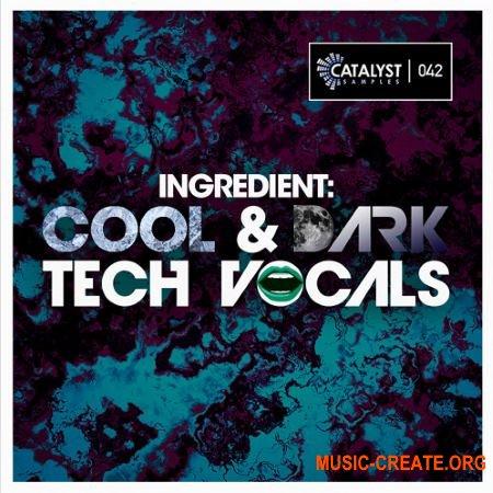 Catalyst Samples Cool and Dark Tech Vocals (WAV) - вокальные сэмплы
