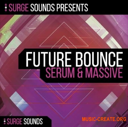 Surge Sounds Future Bounce (WAV MiDi SERUM MASSiVE) - сэмплы Future Bounce