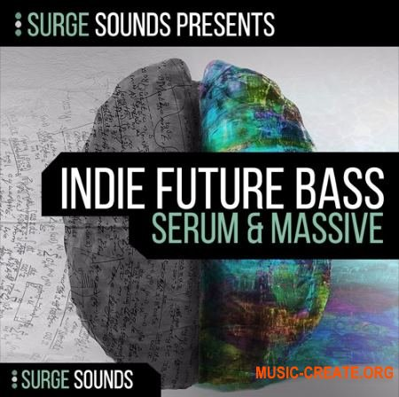 Surge Sounds Indie Future Bass (WAV MiDi SERUM MASSiVE) - сэмплы Future Bass