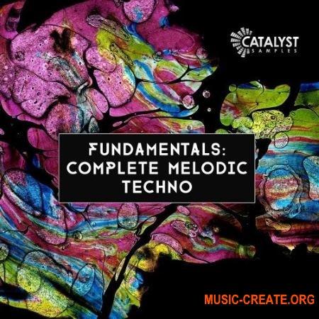 Catalyst Samples Fundamentals Complete Melodic Techno (WAV MiDi) - сэмплы Techno