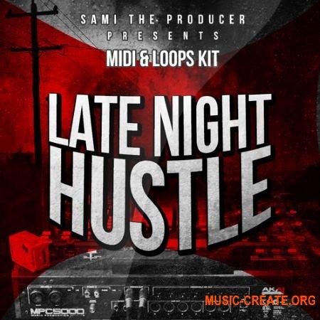 Sami The Producer Late Night Hustle (WAV MiDi FLP) - сэмплы Hip Hop, Trap