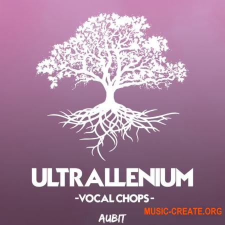 Aubit Ultrallenium Vocal Chops (WAV) - вокальные сэмплы
