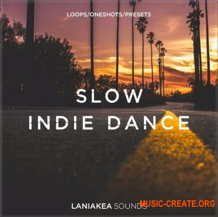 Laniakea Sounds Slow Indie Dance (WAV SYLENTH1 SPiRE) - сэмплы Retrowave, Synthwave, Indie Dance, Nu Disco, Deep House
