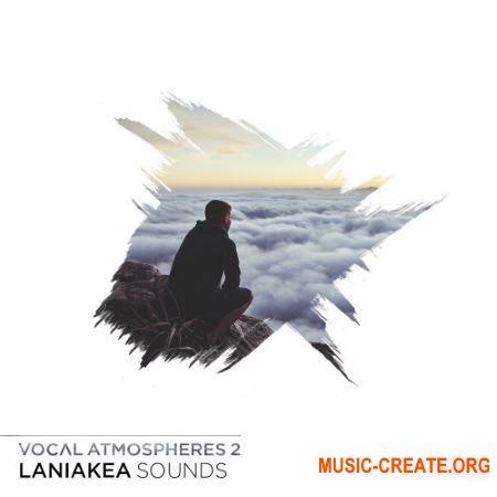 Laniakea Sounds Vocal Atmospheres 2 (WAV) - вокальные сэмплы