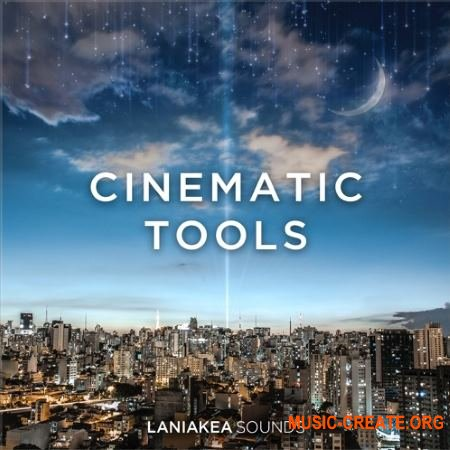 Laniakea Sounds Cinematic Tools (WAV) - кинематографические сэмплы
