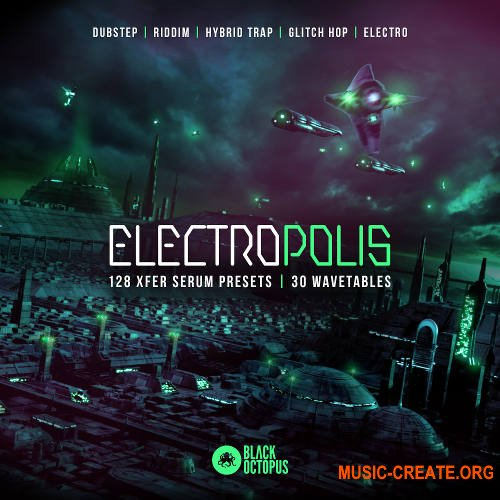 Black Octopus Sound Electropolis For XFER SERUM PRESETS (Serum presets)