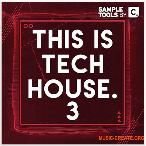 Sample Tools by Cr2 This is Tech House 3 (WAV MiDi MASSiVE) - сэмплы Tech House