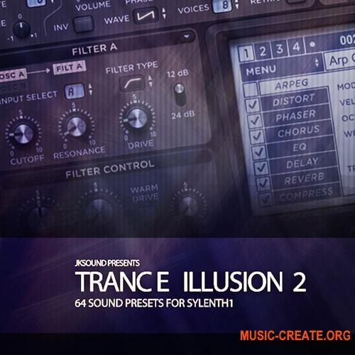 JK Sounds Trance Illusion Vol.2 Soundset For Sylenth1 (WAV  MIDI  FXP  FXB) - сэмплы Trancе