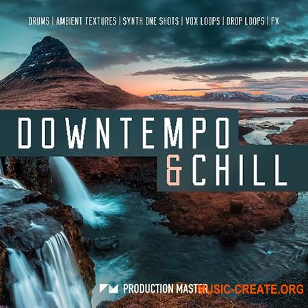 Production Master Downtempo Chill (WAV) - сэмплы Downtempo, Chillout