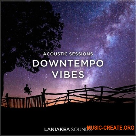 Laniakea Sounds Downtempo Vibes (WAV MiD) - сэмплы Downtempo, Ambient, Chillout