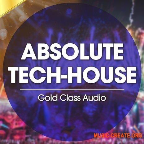 Gold Class Audio Absolute Tech House (WAV) - сэмплы Tech House, Techno
