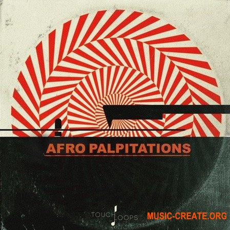 Touch Loops Afro Palpitations (WAV) - сэмплы Ambient, Chillout, House, Electronica