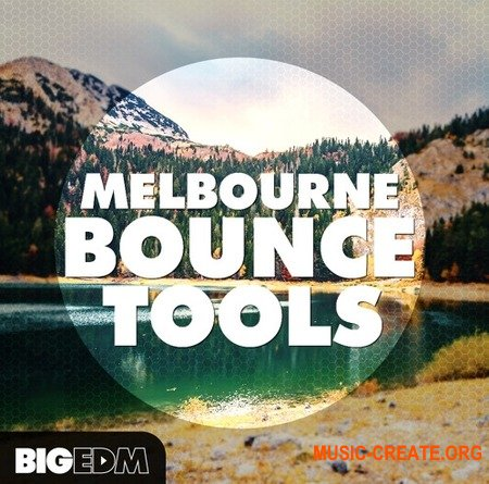 Big EDM Melbourne Bounce Tools