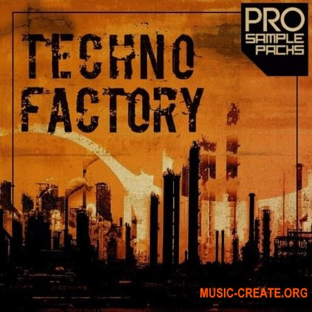Pro Sample Packs Techno Factory (WAV MiDi SPiRE) - сэмплы Techno