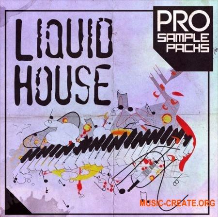Pro Sample Packs Liquid House (WAV MiDi SPiRE SYLENTH1 MASSiVE) - сэмплы House