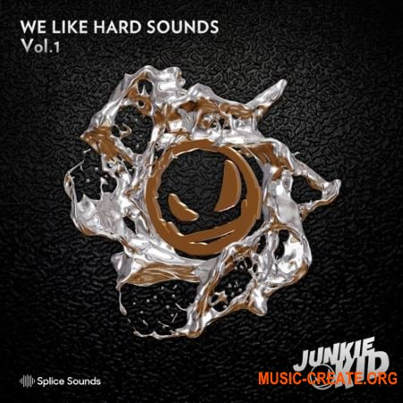 Splice Sounds Junkie Kid We Like Hard Sounds (WAV) - сэмплы Hard Techno