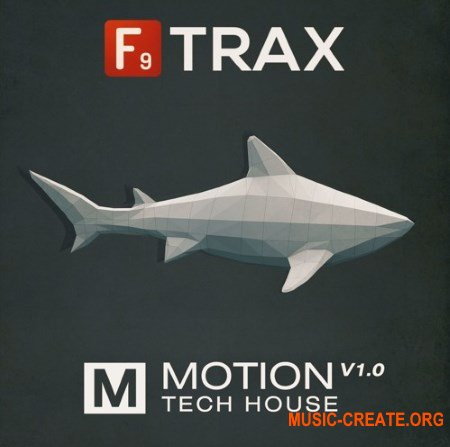 F9 Audio F9 Trax Motion V1 Tech House (MULTiFORMAT) - сэмплы Tech House