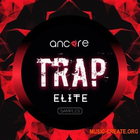 Ancore Sounds Elite Trap (WAV MiDi SYLENTH1 SERUM) - сэмплы Trap
