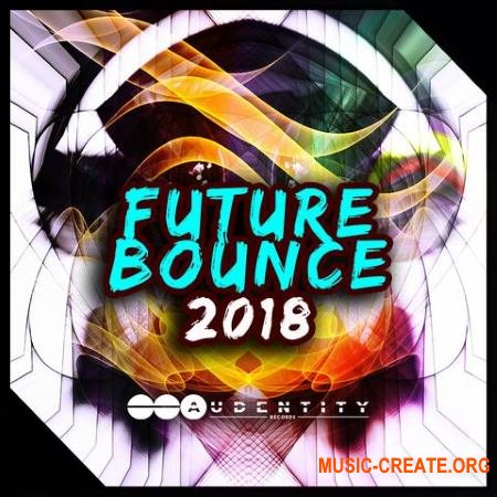 Audentity Records Future Bounce 2018 (WAV MiDi SERUM SYLENTH1) - сэмплы Future Bounce