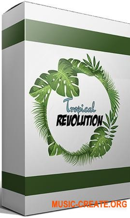 Evolution Of Sound Tropical Revolution (WAV MiDi FLP Ableton SYLENTH1 SERUM) - сэмплы Tropical Pop, Tropical House