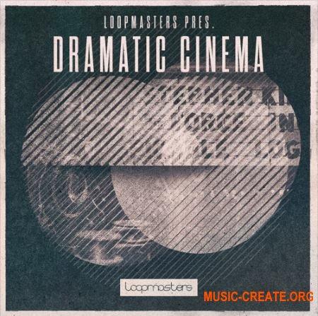 Loopmasters Dramatic Cinema (MULTiFORMAT) - кинематографические сэмплы