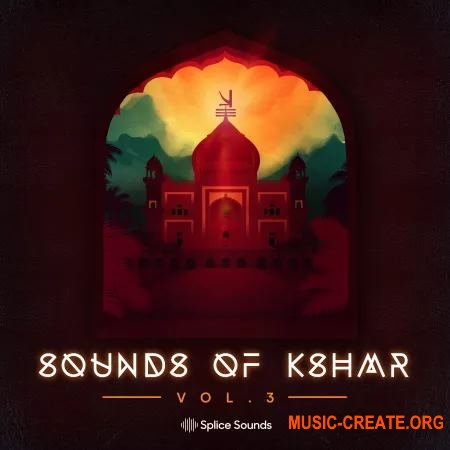 Splice Sounds of KSHMR Vol. 3 (WAV) - сэмплы EDM
