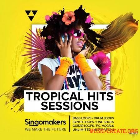 Singomakers Tropical Hits Sessions (WAV MIDI REX2) - сэмплы Tropical House, Future House, Pop, Reggaeton, Moombah, Nu Disco