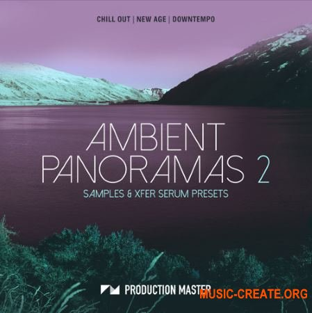Production Master Ambient Panoramas 2 (WAV SERUM) - скачать Ambient