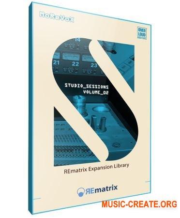 Overloud Studio Sessions II (Team R2R) - расширение REmatrix