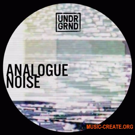 UNDRGRND Sounds Analogue Noise (WAV) - сэмплы Electronic