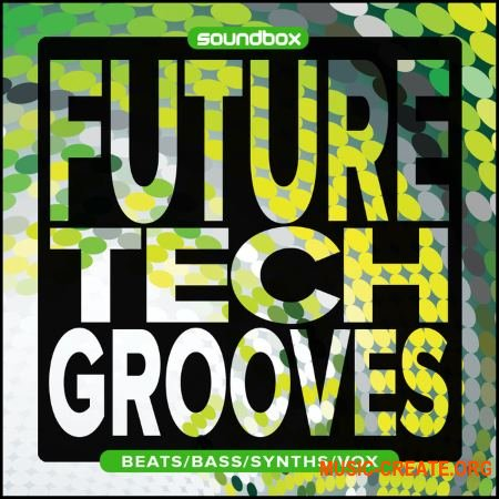 Soundbox Future Tech Grooves (WAV) - сэмплы Techno, Deep House, Tech House