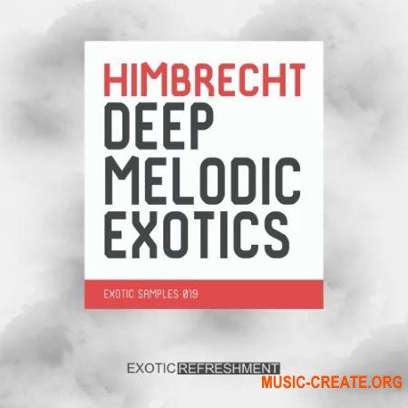 Exotic Refreshment Himbrecht Deep Melodic Exotics (WAV) - сэмплы Deep House, Downtempo