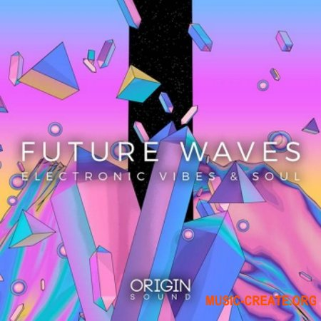 Origin Sound Future Waves Electronic Vibes And Soul (WAV MiDi) - сэмплы Electronic