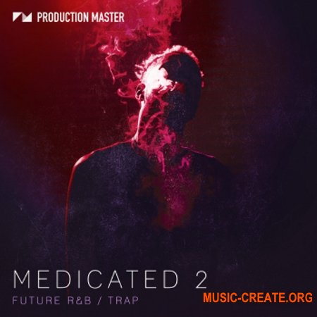Production Master Medicated 2 (WAV) - сэмплы Future R&B, Trap