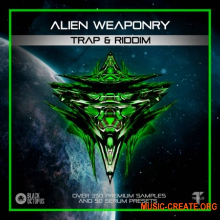 Black Octopus Sound Alien Weaponry Trap And Riddim (WAV SERUM) - сэмплы Future House, Future Funkstep, Trap