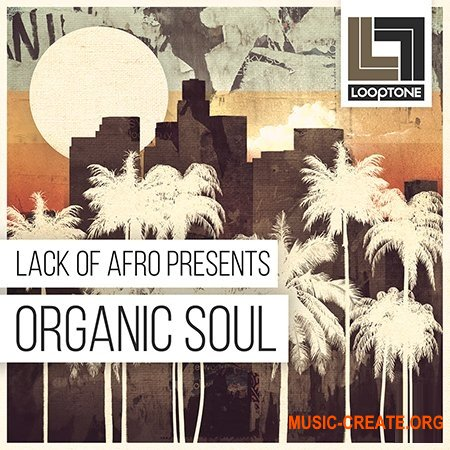 Looptone Lack Of Afro Presents Organic Soul (WAV) - сэмплы Funk, Soul