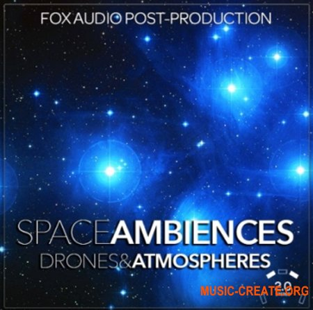 Fox Audio Post Production Space Ambiences Drones And Atmospheres (WAV) - звуковые эффекты