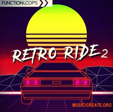 Function Loops Retro Ride 2 (WAV MiDi VSTi PRESETS) - сэмплы Retrowave