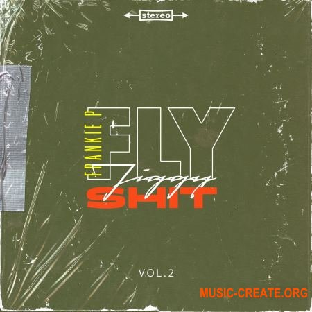 Frankie P Fly Jiggy Shit Vol 2 (Compositions and Stems) (WAV) - сэмплы Hip Hop