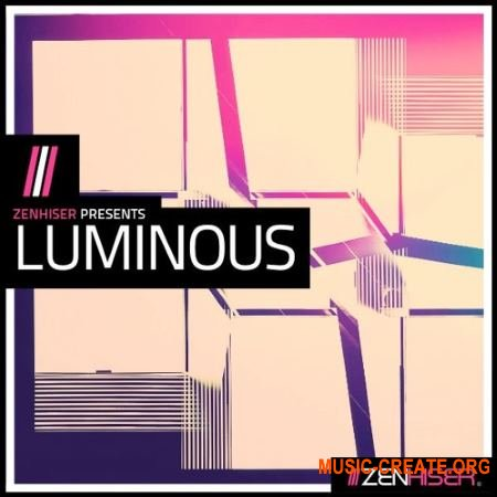 Zenhiser Luminous (WAV MIDI) - сэмплы Dubstep, Trance, EDM