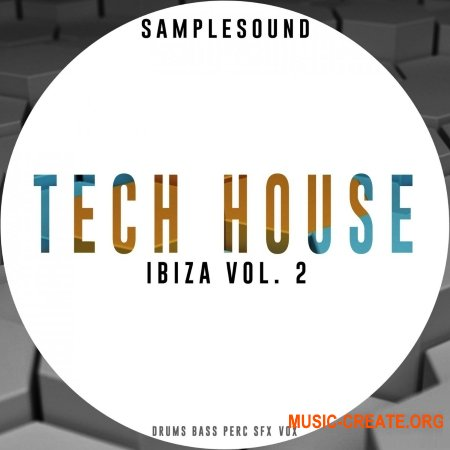 Samplesound Tech House Ibiza Volume 2 (WAV AIFF) - сэмплы Tech House, Techno