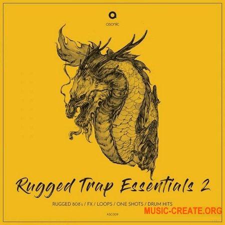 Asonic Rugged Trap Essentials II (WAV) - сэмплы Trap