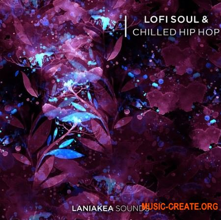 Laniakea Sounds Lofi Soul and Chilled Hip Hop (WAV) - сэмплы Soul, Chill Hip Hop