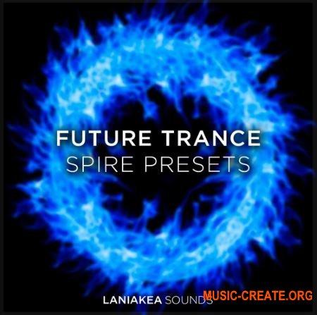 Laniakea Sounds Future Trance (Spire presets)