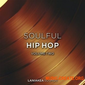 Laniakea Sounds Soulful Hip Hop 2 (WAV) - сэмплы Hip Hop