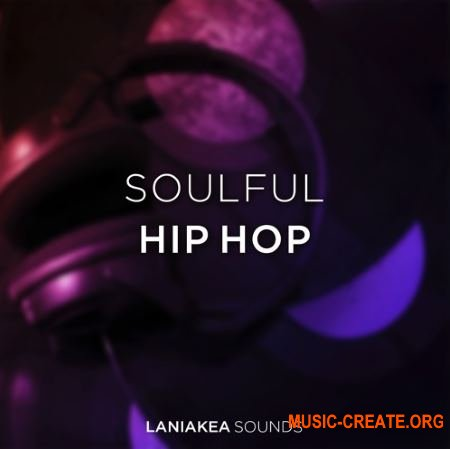 Laniakea Sounds Soulful Hip Hop (WAV) - сэмплы Hip Hop