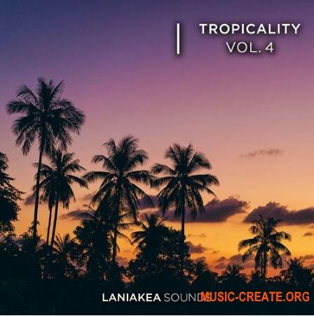 Laniakea Sounds Tropicality 4 (WAV) - сэмплы Tropical House, Future Pop