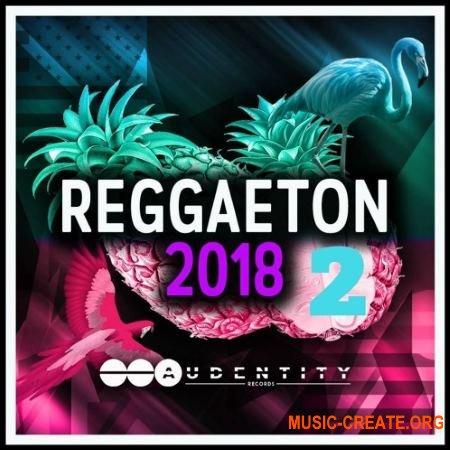 Audentity Records Reggaeton 2018 Vol.2 (WAV FXP) - сэмплы Reggaeton