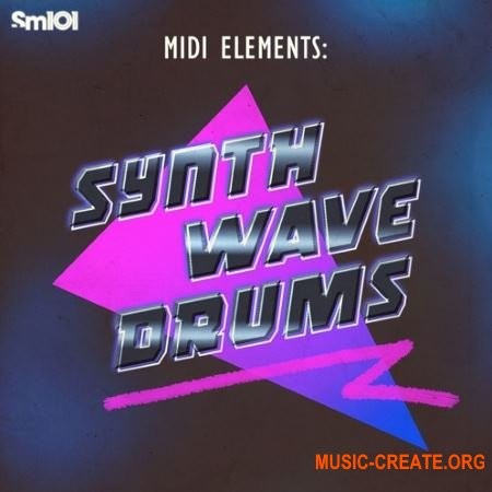 Sample Magic SM101 MIDI Elements Synthwave Drums (MULTiFORMAT) - сэмплы Synthwave