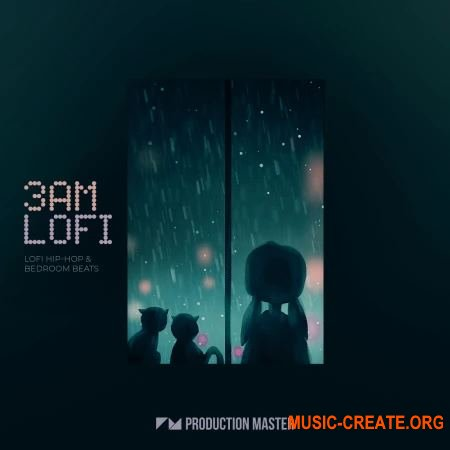 Production Master 3AM Lofi - Lofi Hip-Hop & Bedroom Beats (WAV) - сэмплы Hip Hop